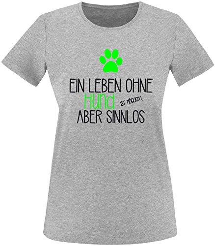 EZYshirt® Ein Leben ohne Hund ist möglich ! Aber sinnlos Damen Rundhals T- Shirt