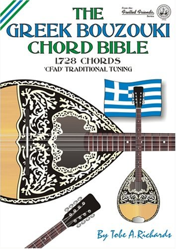 The Greek Bouzouki Chord Bible: CFAD Traditional Tuning 1, 728 Chords (Fretted Friends Series) by Tobe A. Richards (2007-02-19)