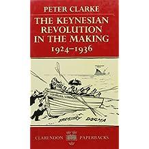 The Keynesian Revolution in the Making, 1924-36