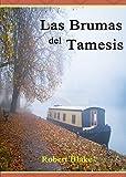 Novela Romántica: Romance Histórico: Las brumas del Tamesis. Una apasionante historia de intriga y pasión.