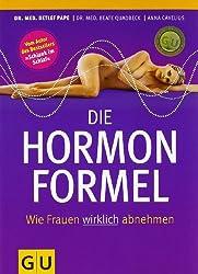 Die Hormonformel: Wie Frauen wirklich abnehmen