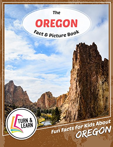 The Oregon Fact and Picture Book: Fun Facts for Kids About Oregon (Turn and Learn) (English Edition)