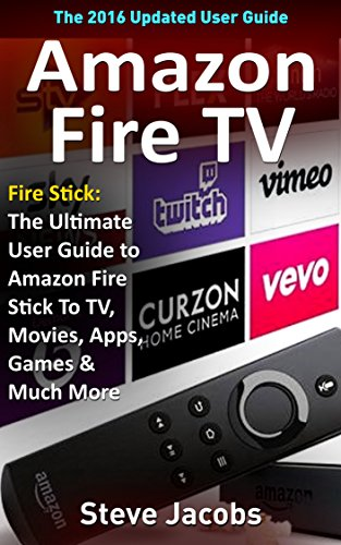 amazon-fire-tv-fire-stick-the-ultimate-user-guide-to-amazon-fire-stick-to-tv-movies-apps-games-much-