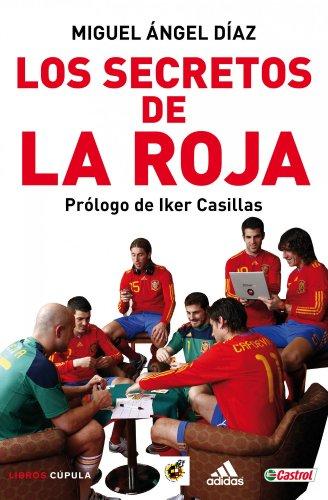 Los secretos de La Roja: La ilusión por un Mundial (Deportes) por Miguel Ángel Díaz