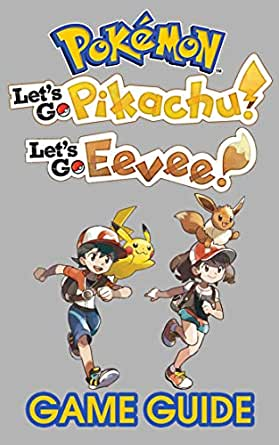 Pokemon: Let's Go, Pikachu! & Pokemon: Let's Go, Eevee! Game Guіdе
