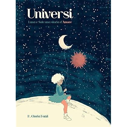 Universi : Luna E Sole Una Storia D'amore - Vers.ita