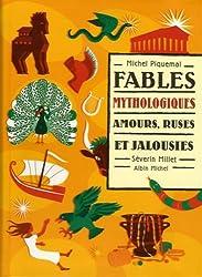 Fables mythologiques : Amours, ruses et jalousies