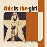 This Is The Girl - I've Told Every Little Star (Damm Da Dam)