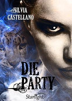 Die Party (Collana Starlight) di [Silvia Castellano]
