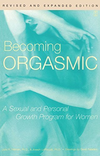 Becoming Orgasmic: A Sexual and Personal Growth Program for Women by Heiman, Julia, LoPiccolo, Joseph Ph.D. (1987) Paperback