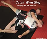 Catch Wrestling, Stepping into the Snake Pit
