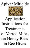 Apivar Miticide Application Instructions for Treatments of Varroa Mites on Honey Bees in Bee Hives (English Edition)