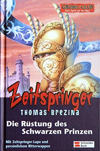 Grusel-Club Zeitspringer, Band 02: Die Rüstung des schwarzen Prinzen (Prinz Rüstung)