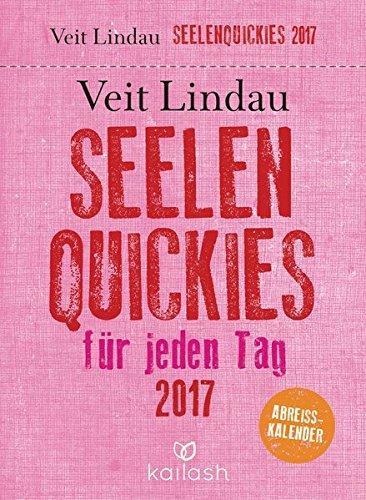 Seelen-Quickies für jeden Tag: Abreißkalender 2017 - Tippen Kühlschrank