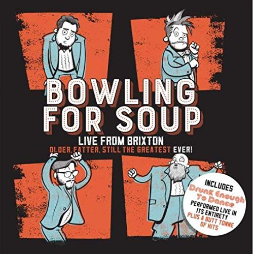 Bowling For Soup - Older, Fatter, Still the Greatest Ever: Live From Brixton (1 DVD)