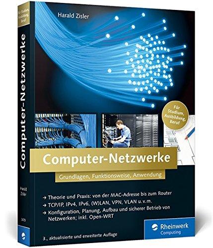 Computer-Netzwerke: Grundlagen, Funktionsweise, Anwendung (Galileo Computing) (Computer-grundlagen)