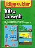 Klipp und klar 100 x [hundertmal] Umwelt: Vom Wasserhaushalt bis zur Luftverschmutzung - Markus Fritz, Dieter Teufel