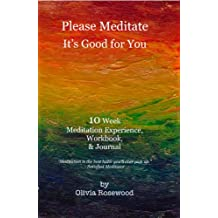 Please Meditate: It's Good for You (English Edition)
