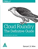 Cloud Foundry: The Definitive Guide, Develop, Deploy and Scale