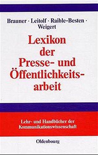 Lexikon der Presse- und Öffentlichkeitsarbeit (Lehr- und Handbücher der Kommunikationswissenschaft) (Kleine Farm Business Guide)