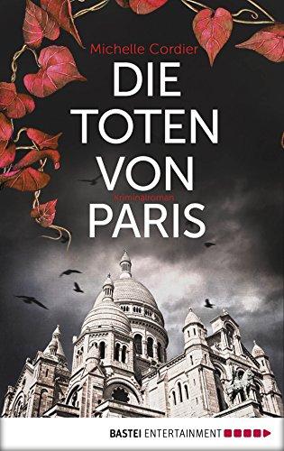 Die Toten von Paris: Roman