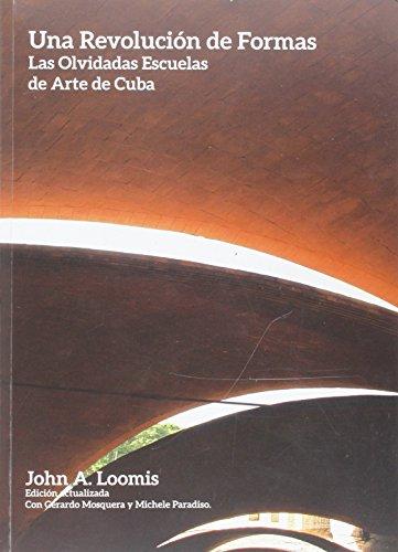 Una Revolución de Formas: Las Olvidadas Escuelas de Arte de Cuba.