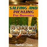 Salting And Pickling For Dummies: 35 Quick and Easy Recipes: (Salting and Pickling for Beginners, Best Pickling Recipes) (Homemade Salting and Pickling Recipes) (English Edition)