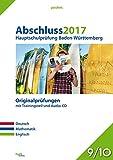 Abschluss 2017 - Hauptschulprüfung Baden-Württemberg: Originalprüfungen mit Trainingsteil für die Fächer Deutsch, Mathe und Englisch sowie Audio-CD für Englisch, Klasse 9/10 (pauker.)
