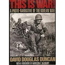 This Is War!: A Photo Narrative of the Korean War