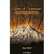 Gems of Dominion: Mysterious Mount Untersberg by Stan Wolf (2011-04-27)