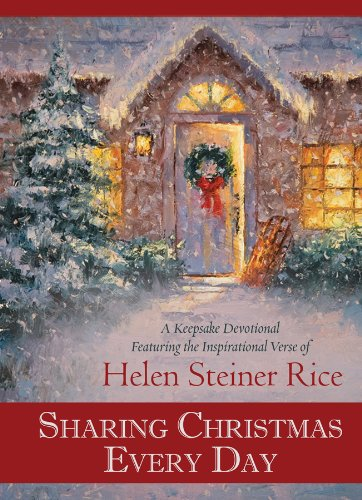 Sharing Christmas Every Day A Keepsake Devotional Featuring The Inspirational Verse Of Helen Steiner Rice Helen
