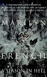 A Season In Hell: A Memoir by Marilyn French (1999-09-02)