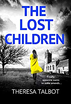 The Lost Children: A gripping crime thriller that will have you hooked! (Oonagh O'Neil Book 1) by [Talbot, Theresa]