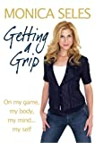 Getting a Grip: On My Game, My Body, My Mind...My Self