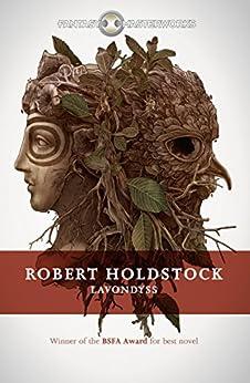 Lavondyss (Mythago Wood Book 2) by [Holdstock, Robert]