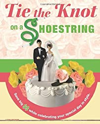 Tie the Knot on a Shoestring by Leah Ingram (2007-02-06)