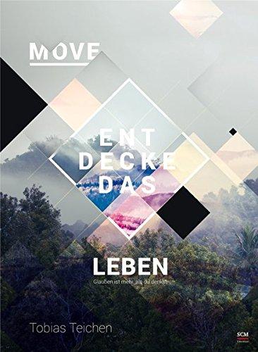 Move - Entdecke das Leben: Glauben ist mehr, als du denkst