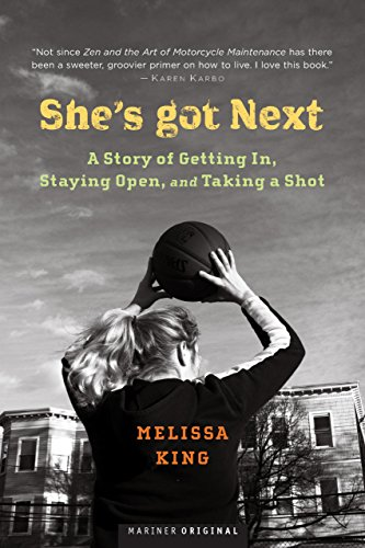 She's Got Next: Life Played Under a Hoop (English Edition) por Melissa King