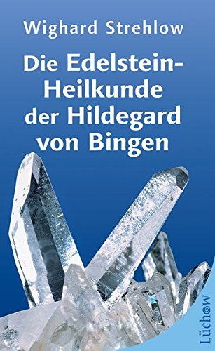 Die Edelstein-Heilkunde der Hildegard von Bingen