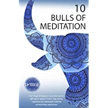 10 Bulls of Meditation: Learn, laugh and progress in your inner journey with ancient wisdom of Tantra, Yoga and Zen. A guidebook for independent meditators and mindfulness practitioners