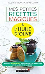 Mes petites recettes magiques à l'huile d'olive
