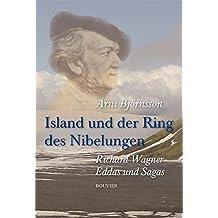 Island und der Ring des Nibelungen: Richard Wagners Eddas und Sagas