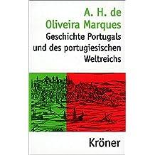 Geschichte Portugals und des portugiesischen Weltreichs (Kröners Taschenausgaben (KTA))