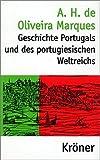 Geschichte Portugals und des portugiesischen Weltreichs (Kröners Taschenausgaben (KTA)) - A H de Oliveira Marques