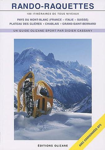 Rando-raquettes : 100 itinéraires de tous les niveaux - Pays