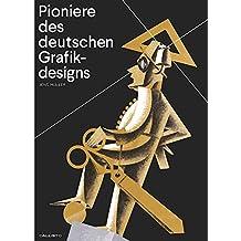 Design-Pioniere: Die Erfindung der grafischen Moderne
