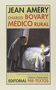 Charles Bovary, médico rural par Jean Améry