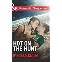Hot on the Hunt (Mills & Boon Romantic Suspense) (ICE: Black Ops Defenders, Book 3)