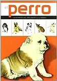 El Perro: Características, Educación y Cuidados (Enciclopedia de las Mascotas)