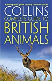 Collins Complete British Animals: A photographic guide to every common species (Collins Complete Guide)